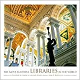 img - for The Most Beautiful Libraries in the World Publisher: Harry N. Abrams book / textbook / text book