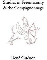 Studies in Freemasonry and the Compagnonnage