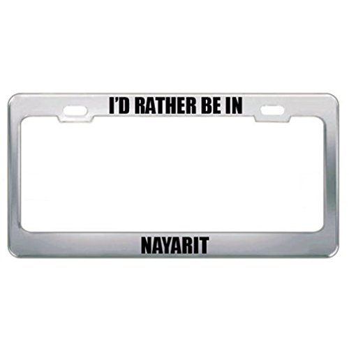 er Be in Nayarit Mexico City Country Metal License Plate Frame Tag Border ()
