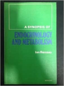 A Synopsis of Endocrinology and Metabolism