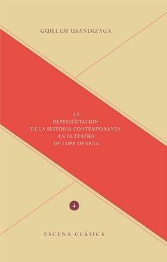 La representacion de la historia contemporanea en el teatro de Lope de Vega. Con paginas en color (Spanish Edition)
