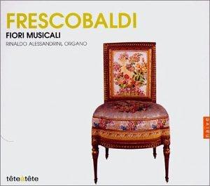Frescobaldi: Fiori Musicali - Alessandrini Limited time for free shipping Max 56% OFF Rinaldo