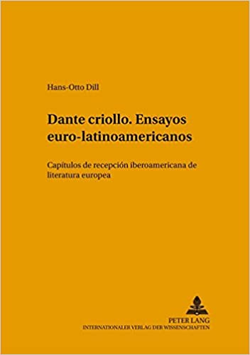 Dante criollo. Ensayos euro-latinoamericanos: Capítulos de ...