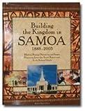 Building the Kingdom in Samoa 1888-2005, , 0977128504