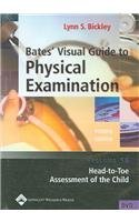 Bates' Visual Guide to Physical Examination: Head-to-toe Assessment of the Child Volume 16 Fourth Edition (Dvd)