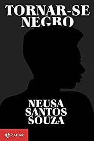 Tornar-se negro: Ou As vicissitudes da identidade do negro brasileiro em ascensão social