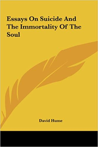 essays on suicide and the immortality of the soul david hume  essays on suicide and the immortality of the soul david hume 9781161430363 com books