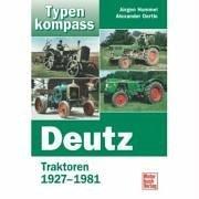 Deutz: Traktoren 1927-1981 (Typenkompass)