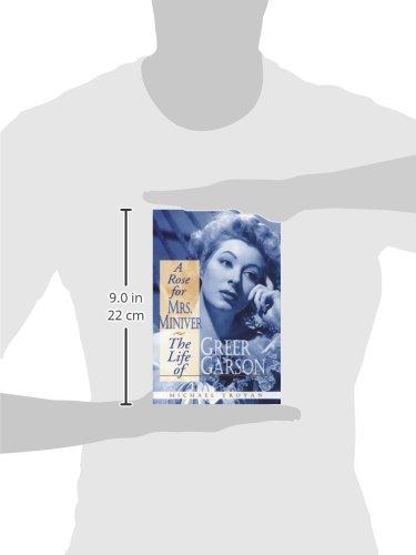 A Rose for Mrs. Miniver: The Life of Greer Garson