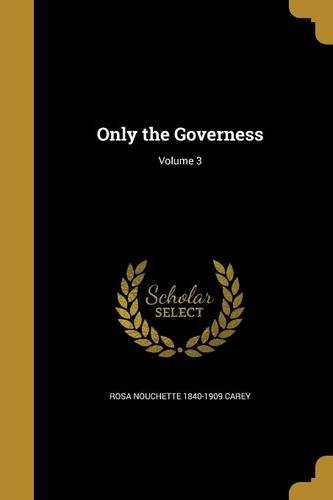 Read Online Only the Governess; Volume 3 pdf epub