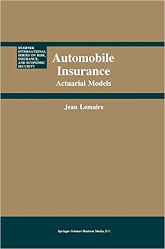 Book Automobile Insurance: Actuarial Models (Huebner International Series on Risk, Insurance and Economic Security)