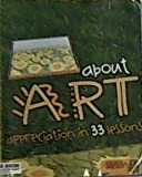 About Art : Appreciation in 33 Lessons, Siesling and Siesling, Jan, 0757579973