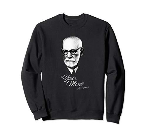 Sigmund Freud Your Mom - Fun Therapist Shirt]()