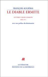 Le Diable ermite : Lettres à Jean Chalon 1968-1971 par François Augiéras