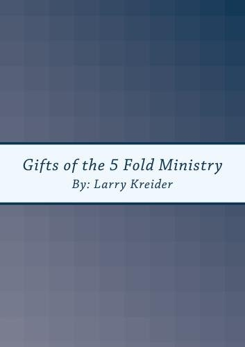 Gifts of the 5 Fold Ministry - Fold Gift