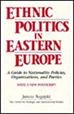 Ethnic Politics in Eastern Europe : A Guide to Nationality Policies, Organizations and Parties, Bugajski, Janusz, 1563242834