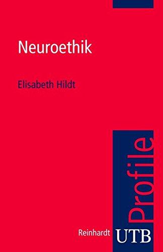 Neuroethik (utb Profile, Band 3660)