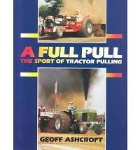 A Full Pull: The Sport of Tractor Pulling by Diamond Farm Book Pubns