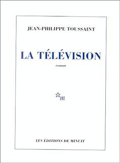 La télévision : [roman], Toussaint, Jean-Philippe