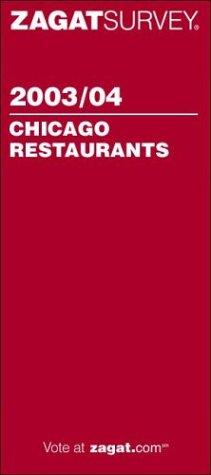 Zagat Chicago Restaurants 2003/04 (Zagat Survey: Chicago Restaurants)