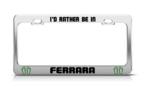 I'd Rather Be In Ferrara Italy License Plate Frame Funny Metal Car Tag Holder Fun, Thanksgiving Day Gifts by Liz66Ward