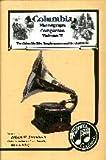 Columbia Phonograph Companion, Vol. II: The Columbia Disc Graphophone and the Grafonola