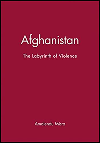 Afghanistan: The Labyrinth of Violence by Amalendu Misra (2004-05-21)