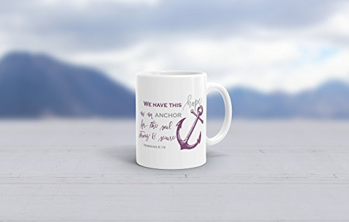 We have this hope as an anchor Hebrews 6:19 Bible Verse Coffee Mug. 11oz or 15oz Right or Left (Hope Large Mug)