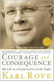 Read Online Courage and Consequence: My Life as a Conservative in the Fight by Karl Rove pdf