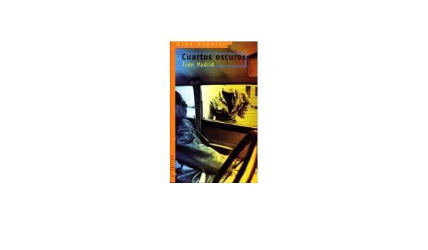 Cuartos oscuros (Gran angular): Amazon.es: Juan Madrid: Libros