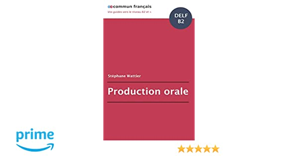 Production orale DELF B2 (BO.MONDE VF): Amazon.es: Stéphane Wattier: Libros en idiomas extranjeros