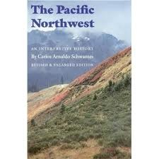 The Pacific Northwest. Revised and Enlarged Edition, Carlos Arnaldo Schwantes