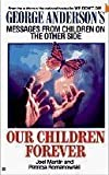 Our Children Forever, Joel Martin and Patricia Romanowski, 0425141381