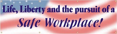 Life, Liberty and the pursuit of a Safe Workplace! Banner Banner, 96