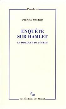 Enquête sur Hamlet : Le Dialogue des sourds par Bayard