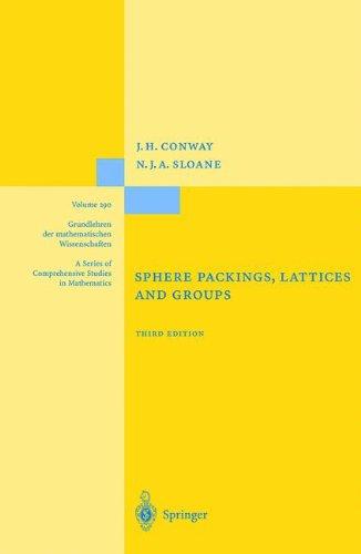 Sphere Packings, Lattices and Groups (Grundlehren der mathematischen Wissenschaften) (v. 290)