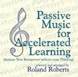 Passive Music for Accelerated Learning, Roland Roberts, 1899836632