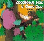 Zacchaeus Has a Good Day, Sharilyn S. Adair, 0687058767