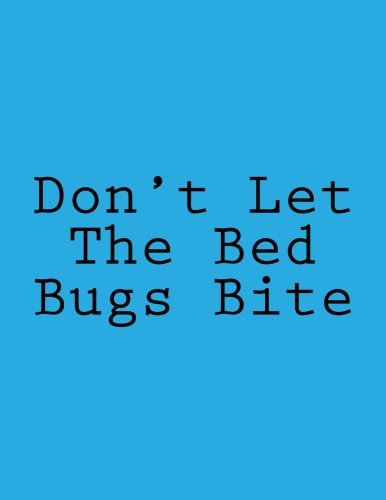 Don't Let The Bed Bugs Bite: Notebook Large Size 8.5 x 11 Ruled 150 Pages
