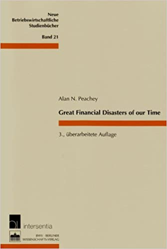 Book Great Financial Disasters of Our Time: Third Revised Edition (Neue Betriebswirtschaftliche Studienbucher)