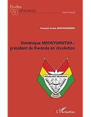 Dominique MBONYUMUTWA : président du Rwanda en révolution