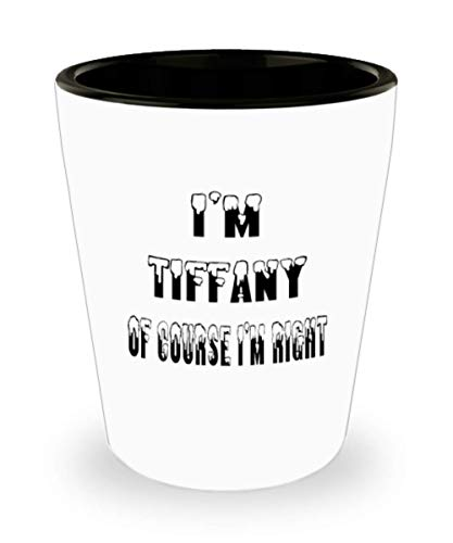 Tiffany Gifts White Ceramic Shot Glass - Of Course I'm Right - For Mom and Dad Cup for Coffee or Tea Your Lover ()