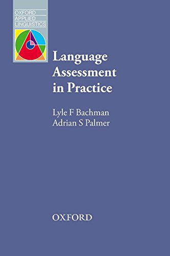 Language Assessment in Practice (Oxford Applied Linguistics) by Oxford University Press