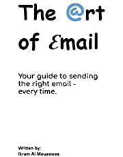 The Art of Email: Your guide to sending the right email - every time
