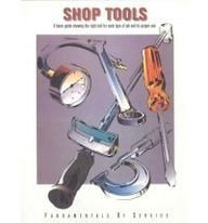Shop Tools: A Basic Guide Showing the Right Tool for Each Type of Job and Its Proper Use (Fundamentals of Service) by Deere & Co