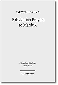 Babylonian Prayers to Marduk (Orientalische Religionen in Der Antike)