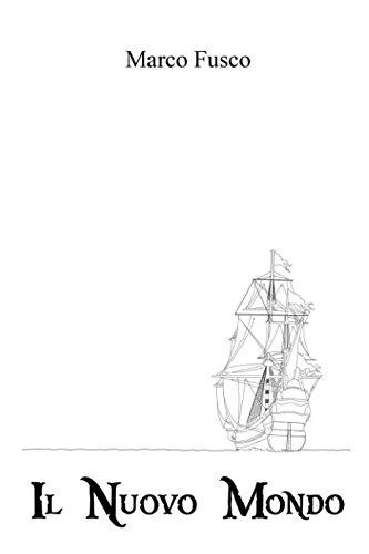 Il Nuovo Mondo Copertina flessibile – 6 lug 2017 Marco Fusco Independently published 1521765960 Fiction / Sea Stories