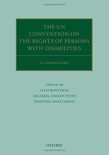 The UN Convention on the Rights of Persons with Disabilities: A Commentary (Oxford Commentaries on International ()