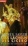 Das Lächeln des Cicero. Ein Kriminalroman aus dem alten Rom