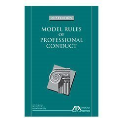 The Model Rules of Professional Conduct, 2015 Edition by Center For Professional Responsibility (September 26,2015)